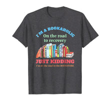 Afbeelding in Gallery-weergave laden, I'm A Bookaholic On The Road To Recovery T Shirt