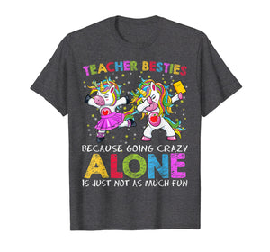 Ballet Teacher Besties Unicorn Shirt Going Crazy Alone Funny T-Shirt