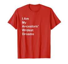 Afbeelding in Gallery-weergave laden, I Am My Ancestors Wildest Dreams T Shirt