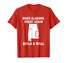 Afbeelding in Gallery-weergave laden, Make Alabama Great Again Build A Wall T-Shirt
