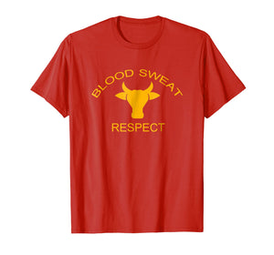 Blood Sweat Respect T Shirts gift
