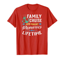Afbeelding in Gallery-weergave laden, Family Cruise 2019 Making Memories For A Lifetime Tshirt