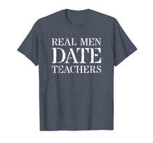 Afbeelding in Gallery-weergave laden, Teacher Boyfriend T Shirt For Gift: Real Men Date Teachers