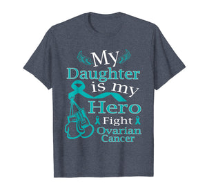 Ovarian cancer tee shirts Fight Wear Teal for my Daughter