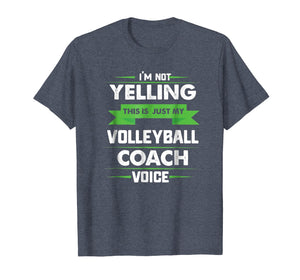 I'm Not Yelling This Is Just My Volleyball Coach Voice Shirt