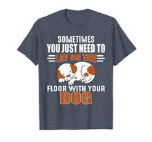 Afbeelding in Gallery-weergave laden, Cute Dog Quotes - Lay on the floor with your dog