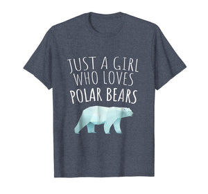 JUST A GIRL WHO LOVES POLAR BEARS - POLAR BEAR LOVER T-SHIRT
