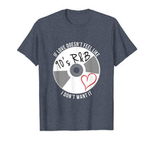 Afbeelding in Gallery-weergave laden, If Love Doesn't Feel Like 90s R&B I Don't Want It T-Shirt