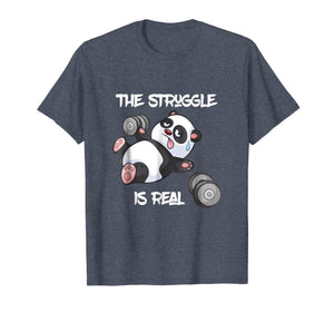 The Struggle is Real Panda Bear Funny T-Shirt Cute Gym Tee