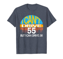 Afbeelding in Gallery-weergave laden, I Cant Drive 55 but I can Drive .08 T-shirt