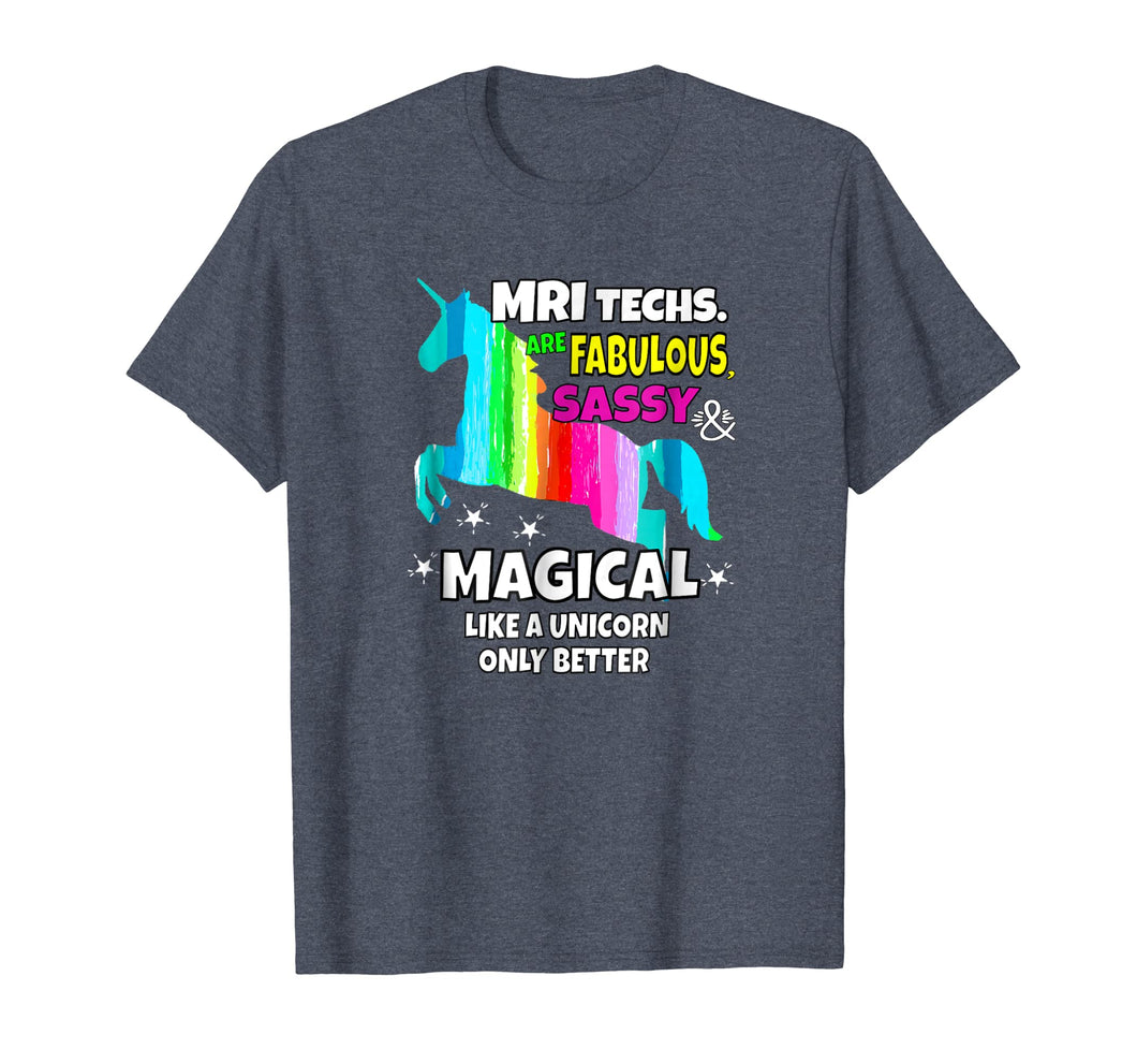 MRI Techs. Are Fabulous Sassy & Magical Like Unicorns