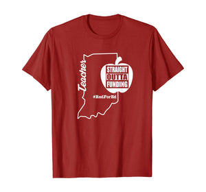 Straight Outta Funding Red For Ed Indiana State Teacher T-Shirt