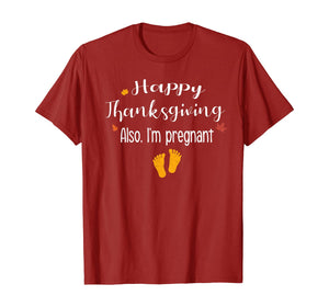 Women Happy thanksgiving, Also I'm pregnant Fall baby reveal T-Shirt