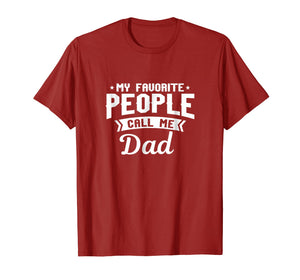 My Favorite People Call Me Dad Funny T Shirt