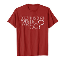 Afbeelding in Gallery-weergave laden, Does This Shirt Make Me Look 50 ? T-Shirt 50th Birthday Gift