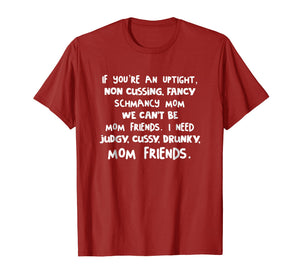 If You're An Uptight Non Cussing Fancy Schmancy Mom T-shirt