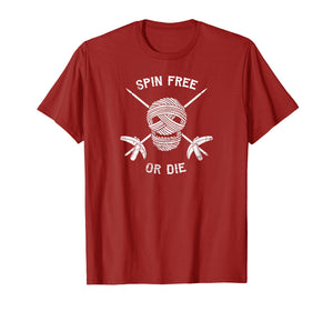 Spin Free or Die Knitting or Wool Hand Spinning Tshirt