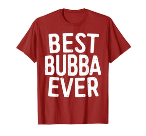 Mens Best Bubba Ever T-Shirt Brother Gift Shirt