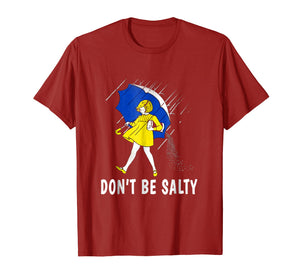 DON'T BE SALTY T-SHIRT