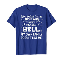 Afbeelding in Gallery-weergave laden, You Think I Care About Who Doesn't Like Me Funny T-Shirt