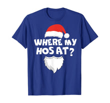 Afbeelding in Gallery-weergave laden, Where My Hos At Christmas Gift Funny Adult Santa Claus Hoes T-Shirt