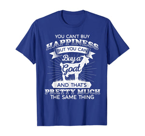 You can't buy Happiness but a Goat - Goat Lover T-Shirt