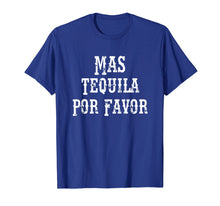 Afbeelding in Gallery-weergave laden, Mas Tequila Por Favor T-Shirt Cinco De Mayo Party Gift Shirt