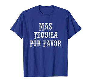 Mas Tequila Por Favor T-Shirt Cinco De Mayo Party Gift Shirt