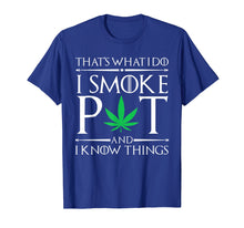 Afbeelding in Gallery-weergave laden, I Smoke Pot And Know Things Marijuana TShirt 420 Stoner Gift