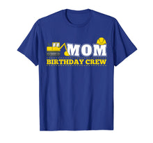 Afbeelding in Gallery-weergave laden, Mom Birthday Crew Construction Birthday Party Theme T Shirt