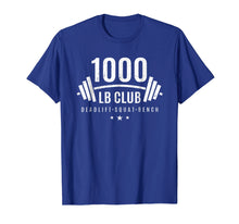 Afbeelding in Gallery-weergave laden, 1000 lb Club Shirt - Weightlifting Gift for Bodybuilders