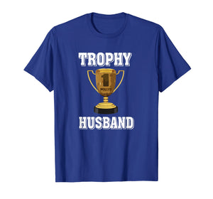 Trophy Husband Mens Men's Hubby T-shirt Gift from Wife tee