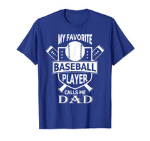 Afbeelding in Gallery-weergave laden, Mens My Favorite Baseball Player Calls Me DAD Shirt