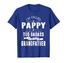 Afbeelding in Gallery-weergave laden, I'm Called Pappy Because I'm Too Badass Shirt Funny Gifts