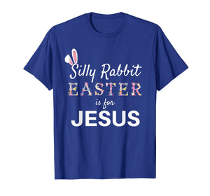 Silly Rabbit Easter is for Jesus Women Toddler Boy Girl