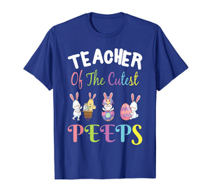 Teacher Easter Shirt Teacher of the cutest Peeps bunnies tee