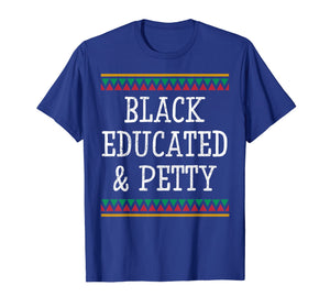 Black History Month T Shirt Educated Petty Gift Women Men