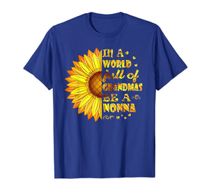 Sunflower In A World Full Of Grandmas Be A Nonna T-Shirt