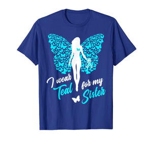 I Wear Teal For My Sister Cervical Ovarian Cancer T-Shirt