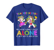 Afbeelding in Gallery-weergave laden, Ballet Teacher Besties Unicorn Shirt Going Crazy Alone Funny T-Shirt