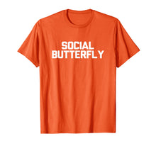 Afbeelding in Gallery-weergave laden, Social Butterfly T-Shirt Funny Sarcastic Novelty Gifts