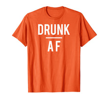 Afbeelding in Gallery-weergave laden, Drunk AF t-shirt, beer, alcohol, wine, rum, whiskey, bar