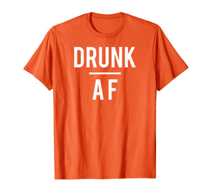 Drunk AF t-shirt, beer, alcohol, wine, rum, whiskey, bar