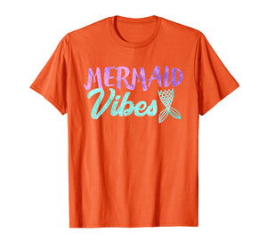 Mermaid Vibes T-shirt Mermaid Tail Women Girl Shirt