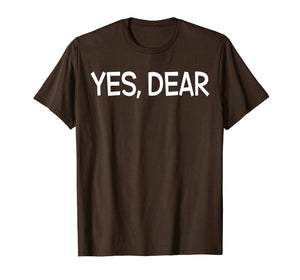 Mens Yes Dear TShirt Irony Humor Fun