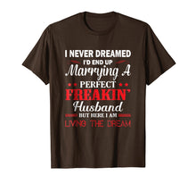 Afbeelding in Gallery-weergave laden, I Never Dreamed I'd Marrying A Perfect Freakin Husband shirt