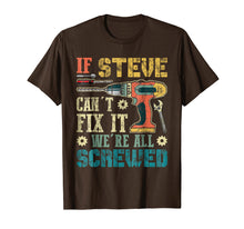Afbeelding in Gallery-weergave laden, If STEVE Can't Fix it We're All Screwed Vintage T-Shirt