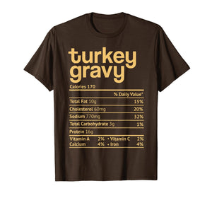 Turkey Gravy Nutrition Facts Funny Thanksgiving Christmas T-Shirt