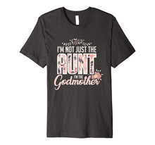Afbeelding in Gallery-weergave laden, I'm Not Just The Aunt I'm The Godmother Funny T-Shirt