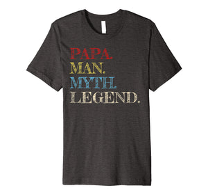 Mens Papa Man Myth Legend T-Shirt Gift for Father Dad Daddy Tee